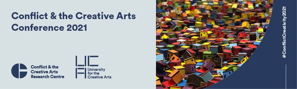 Conflict and the Creative Arts conference 2021